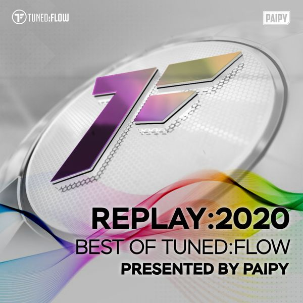Paipy - Replay:2020 - Best of Tuned:Flow (Presented by Paipy)