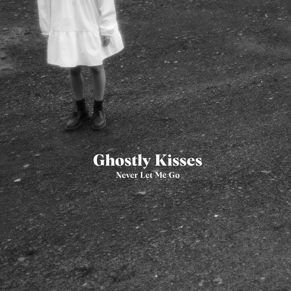 Ghostly Kisses - Never Let Me Go
