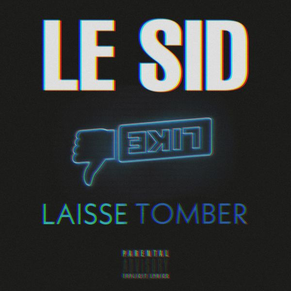 Le Sid - Laisse tomber