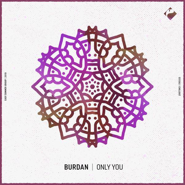 Burdan - Only You