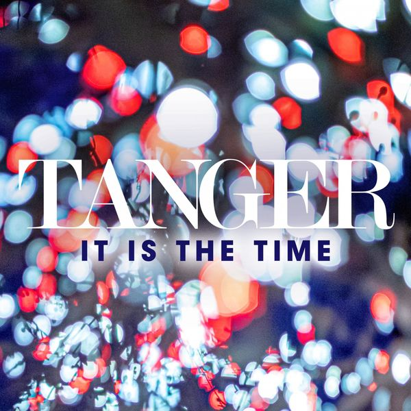 Tanger - It Is the Time