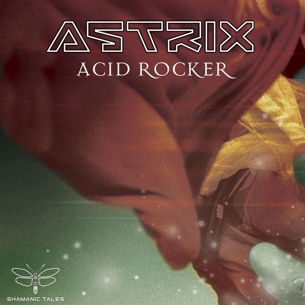 Astrix - Acid Rocker