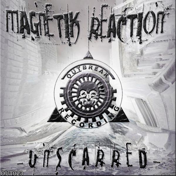 Unscarred - Magnetik Reaction