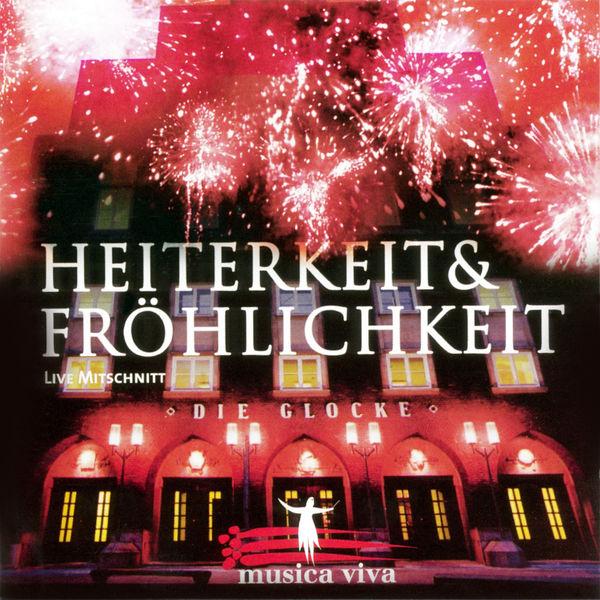 Musica Viva - Heiterkeit & Fröhlichkeit