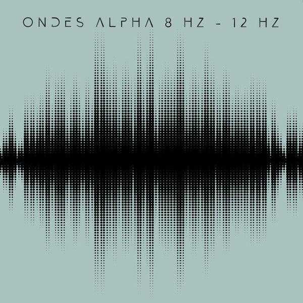 Brain Waves Therapy - Ondes alpha 8 Hz - 12 Hz