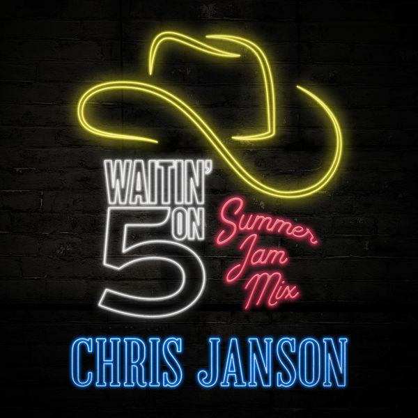 Chris Janson - Waitin' on 5 (Summer Jam Mix)
