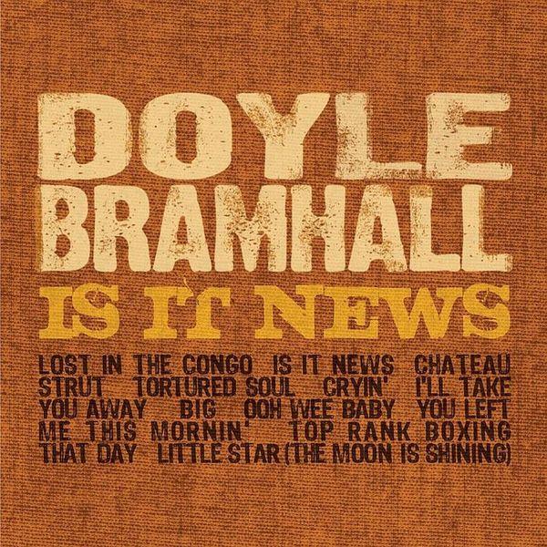 Doyle Bramhall II - Is It News