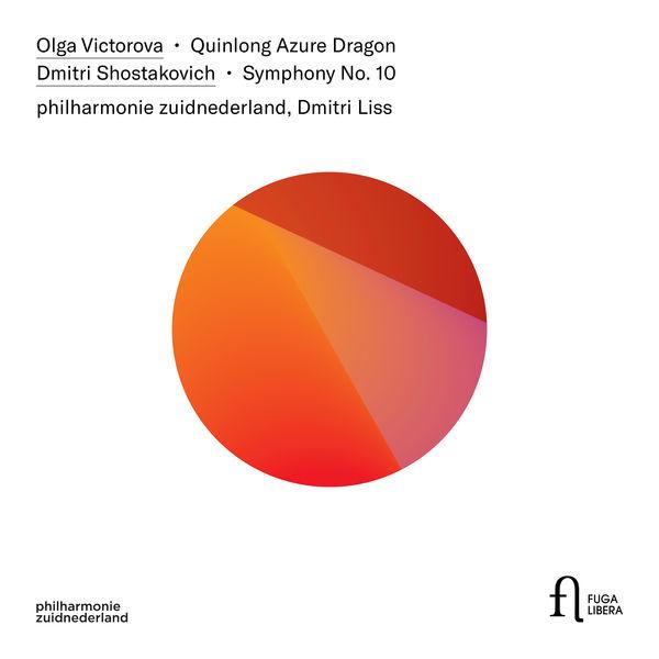 Philharmonie Zuidnederland - Victorova: Quinlong Azure Dragon – Shostakovich: Symphony No. 10