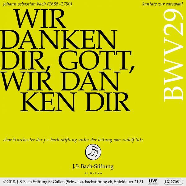 Chor der J.S. Bach-Stiftung - Bachkantate, BWV 29 - Wir danken dir, Gott, wir danken dir (Live)