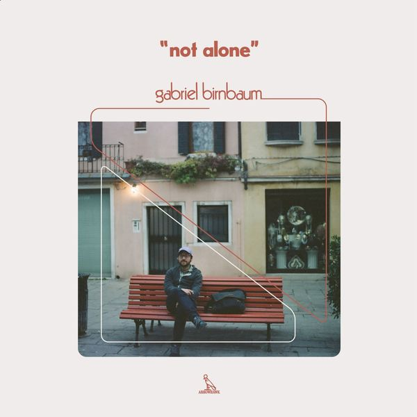 Gabriel Birnbaum - Not Alone
