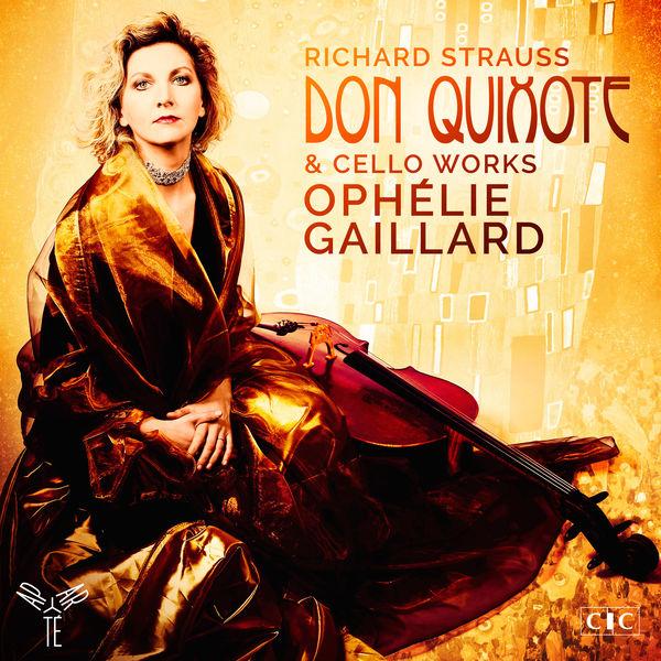 Ophélie Gaillard - R. Strauss : Don Quixote & Cello Works