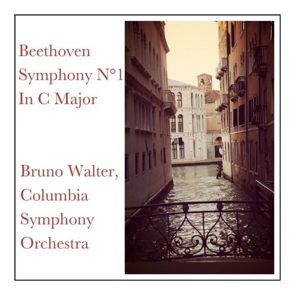Bruno Walter, Columbia Symphony Orchestra - Beethoven Symphony N°1 in C Major