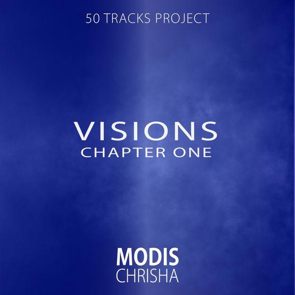 Modis Chrisha - Visions (Chapter One)