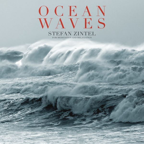Stefan Zintel - Ocean Waves (For Meditation and Relaxation)