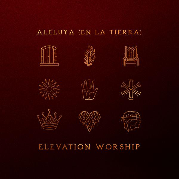 Elevation Worship - Aleluya (En La Tierra)