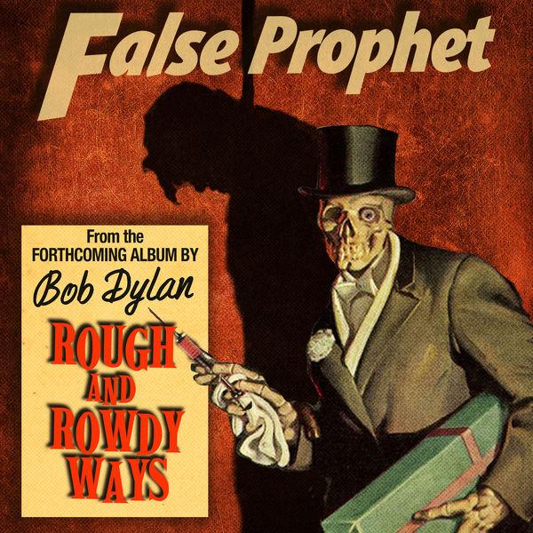 Bob Dylan - False Prophet