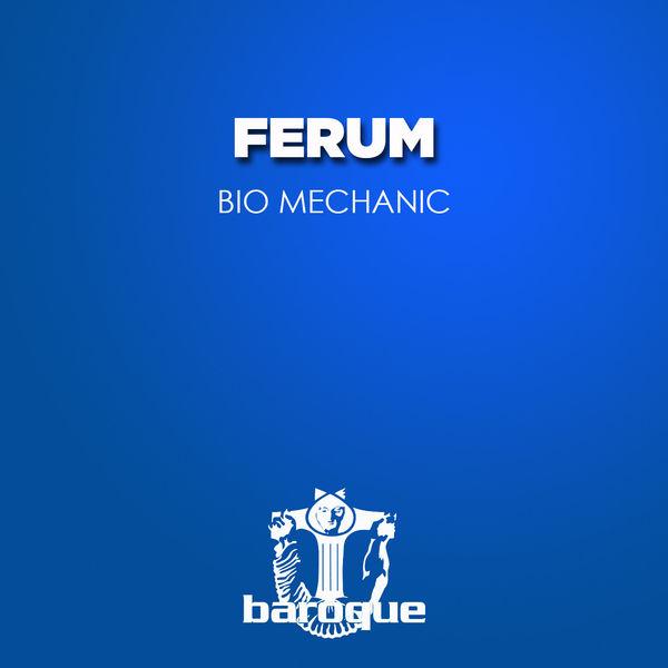 Ferum - Bio Mechanic