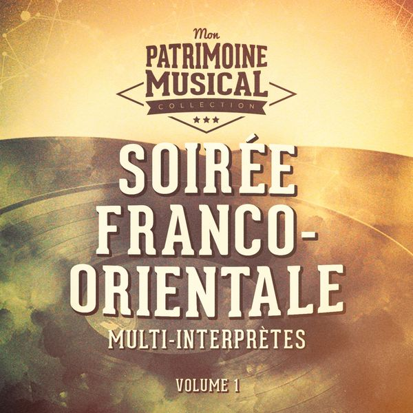 Multi-interprètes - Soirée franco-orientale, vol. 1