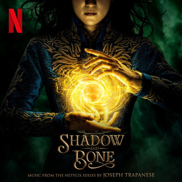 Joseph Trapanese - Shadow and Bone (Music from the Netflix Series)