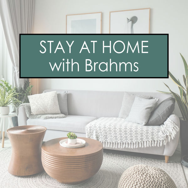 Johannes Brahms Stay at Home with Brahms