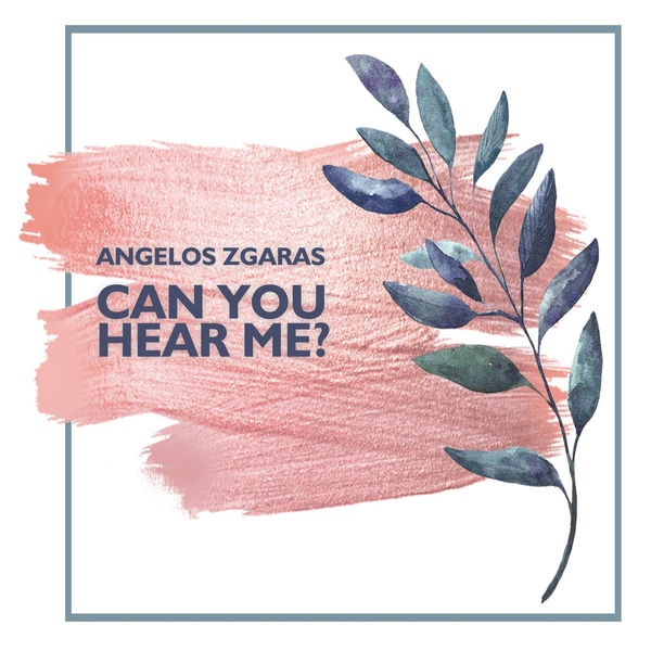 Angelos Zgaras - Can Your Hear Me?