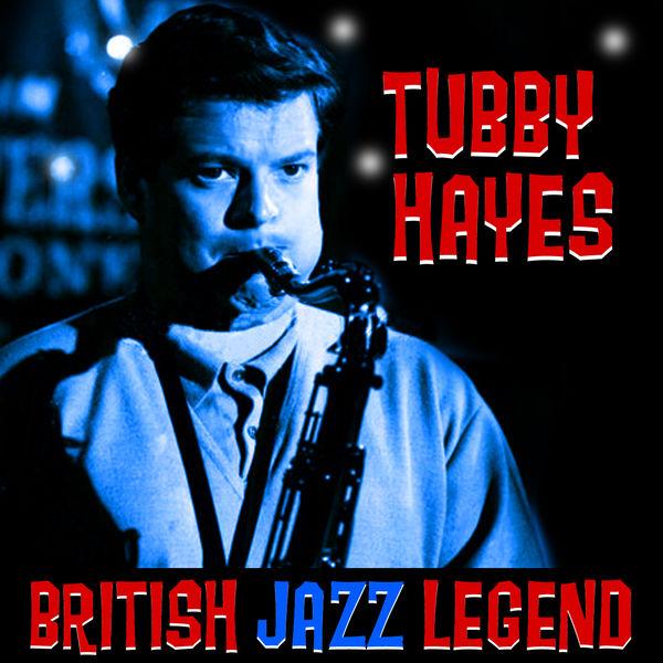 Tubby Hayes - British Jazz Legend