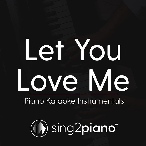 Sing2Piano - Let You Love Me