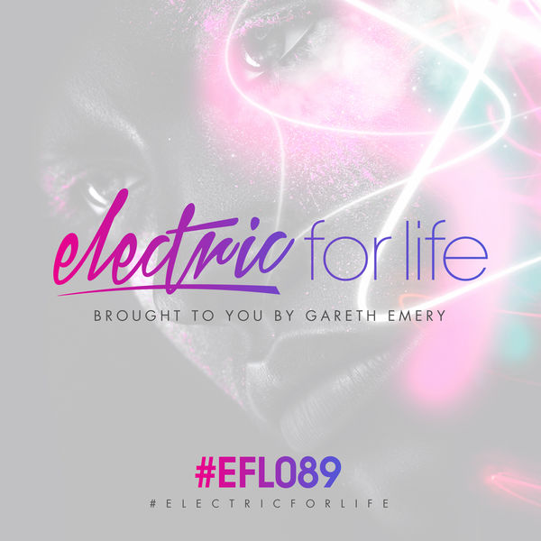 Gareth Emery - Electric For Life Episode 089