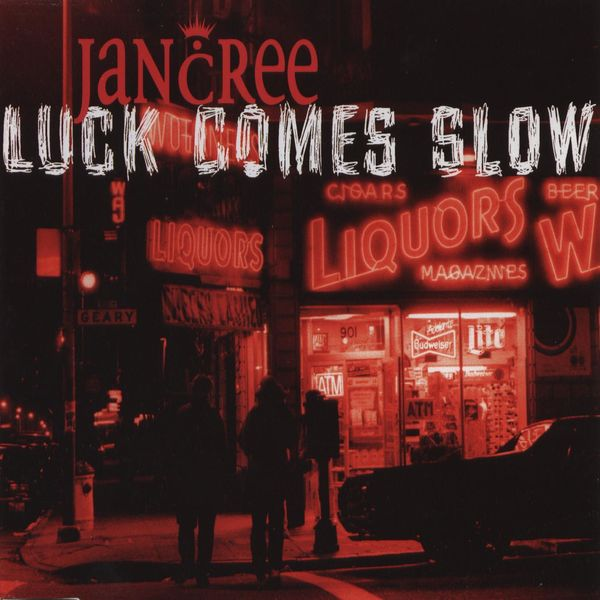 Jancree - Luck Comes Slow