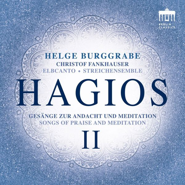 Elbcanto & Helge Burggrabe - Hagios II (Songs of Praise and Meditation)