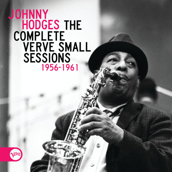 Johnny Hodges - The Complete Verve Small Sessions 1956 - 1961