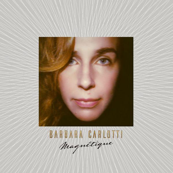 Barbara Carlotti - Magnétique