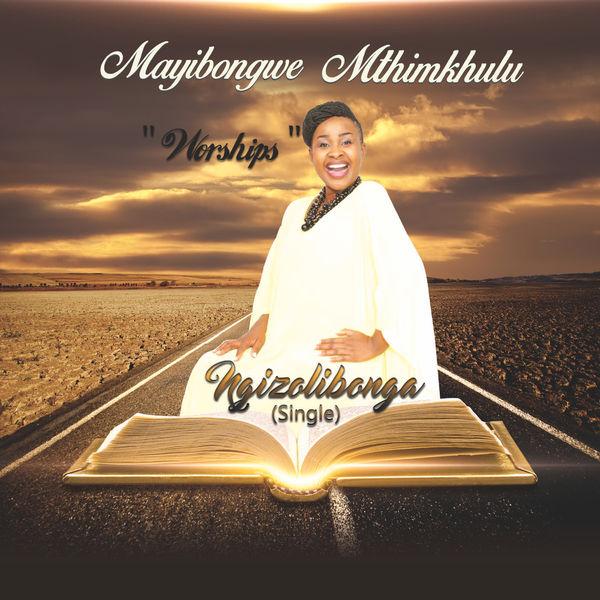 Mayibongwe Mthimkhulu - Ngizolibonga