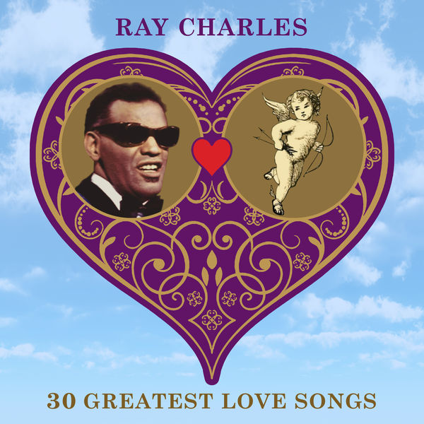 Ray Charles - 30 Greatest Love Songs