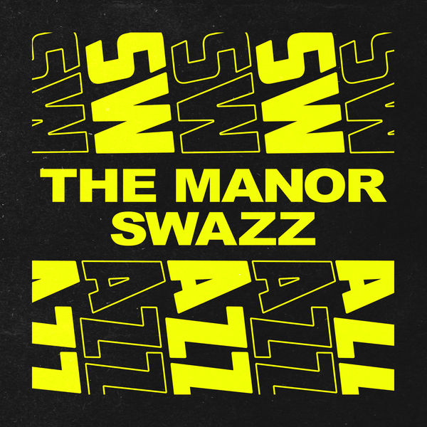 The Manor - SWAZZ
