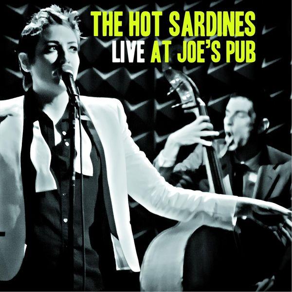 The Hot Sardines - Live At Joe's Pub