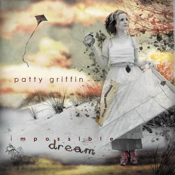 Patty Griffin|Impossible Dream