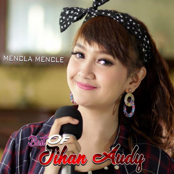Album Best Of Jihan Audy Mencla Mencle Various Artists Qobuz