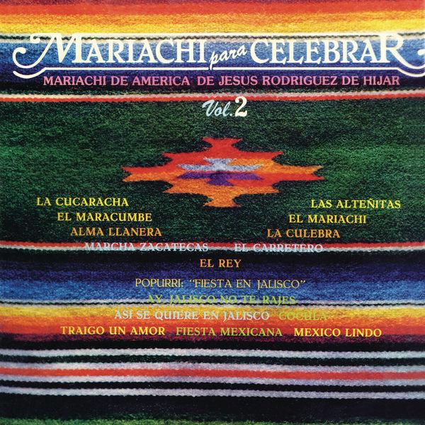 Mariachi De America De Jesús Rodríguez De Hijar - Mariachi para Celebrar, Vol. 2