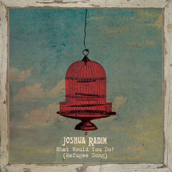 Joshua Radin - What Would You Do (Refugee Song)