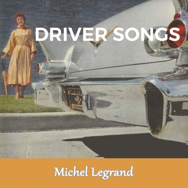 Michel Legrand - Driver Songs
