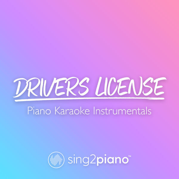 Sing2Piano - drivers license