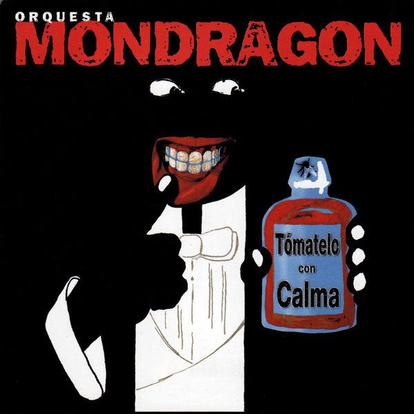 Orquesta Mondragon - Tómatelo con Calma