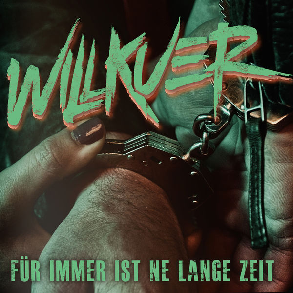 Willkuer - Für immer ist ne lange Zeit