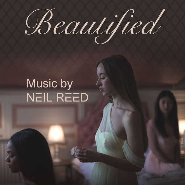 Neil Reed - Beautified (Original Short Film Score)