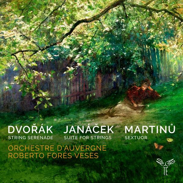 Roberto Forés Veses - Dvořák, Janáček, Martinů: Works for Strings