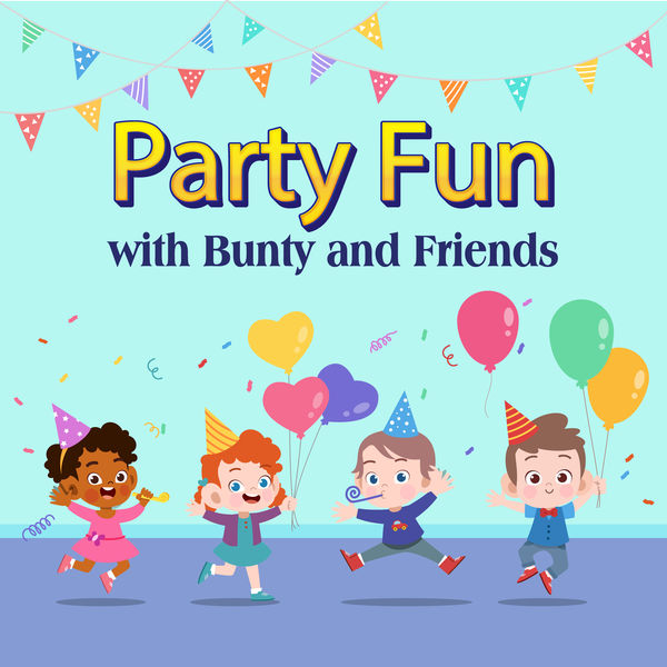 Bunty and Friends - Party Fun
