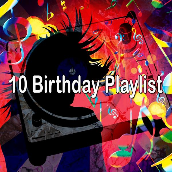 Happy Birthday Party Crew - 10 Birthday Playlist