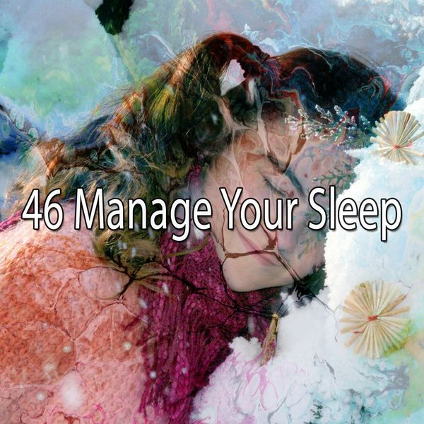 All Night Sleeping Songs to Help You Relax - 46 Manage Your Sle - EP