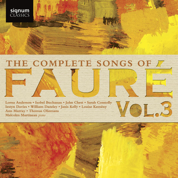Malcolm Martineau - The Complete Songs of Fauré, Vol. 3